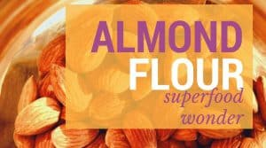 almond flour superfood nutrition
