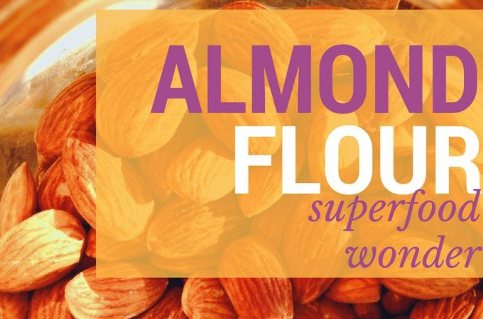 Almond Flour – The Superfood Wonder