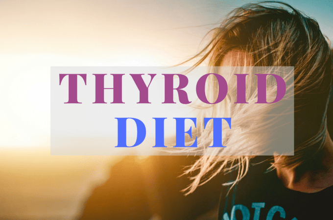 Thyroid Diet – What (Not) To Eat To Improve Thyroid Function